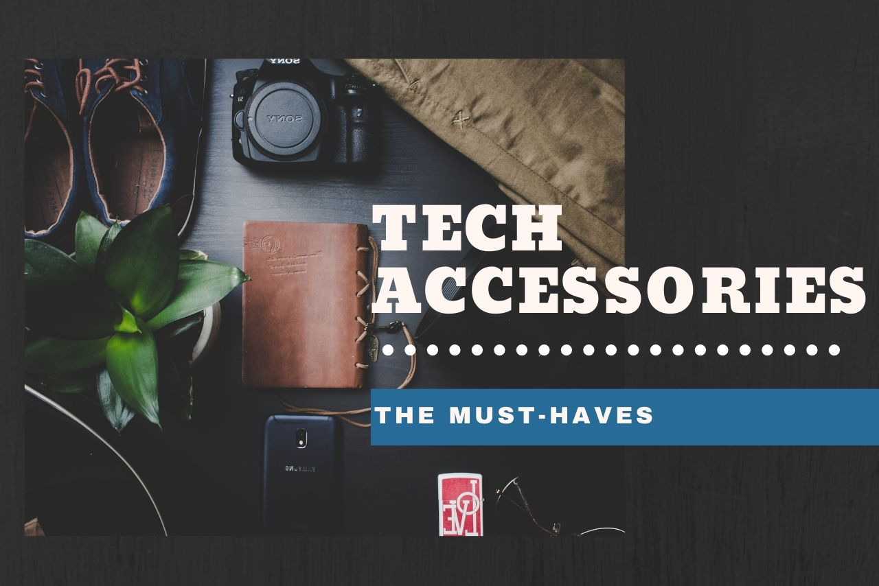 Tech Accessories That You Should Already Have By Now