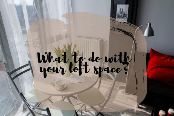 What Can You Use Your Loft Space For?