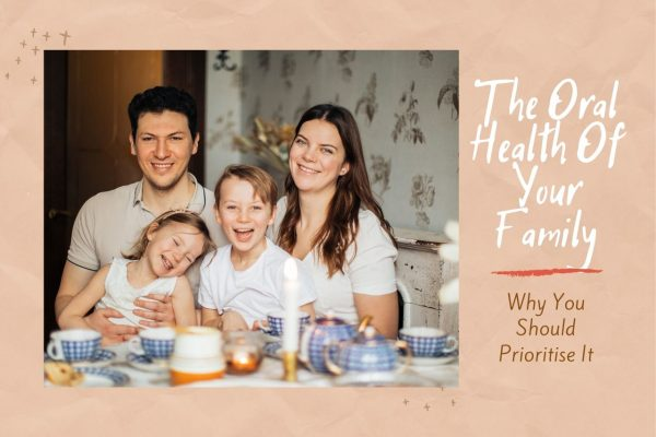 Making The Oral Health Of Your Family A Priority