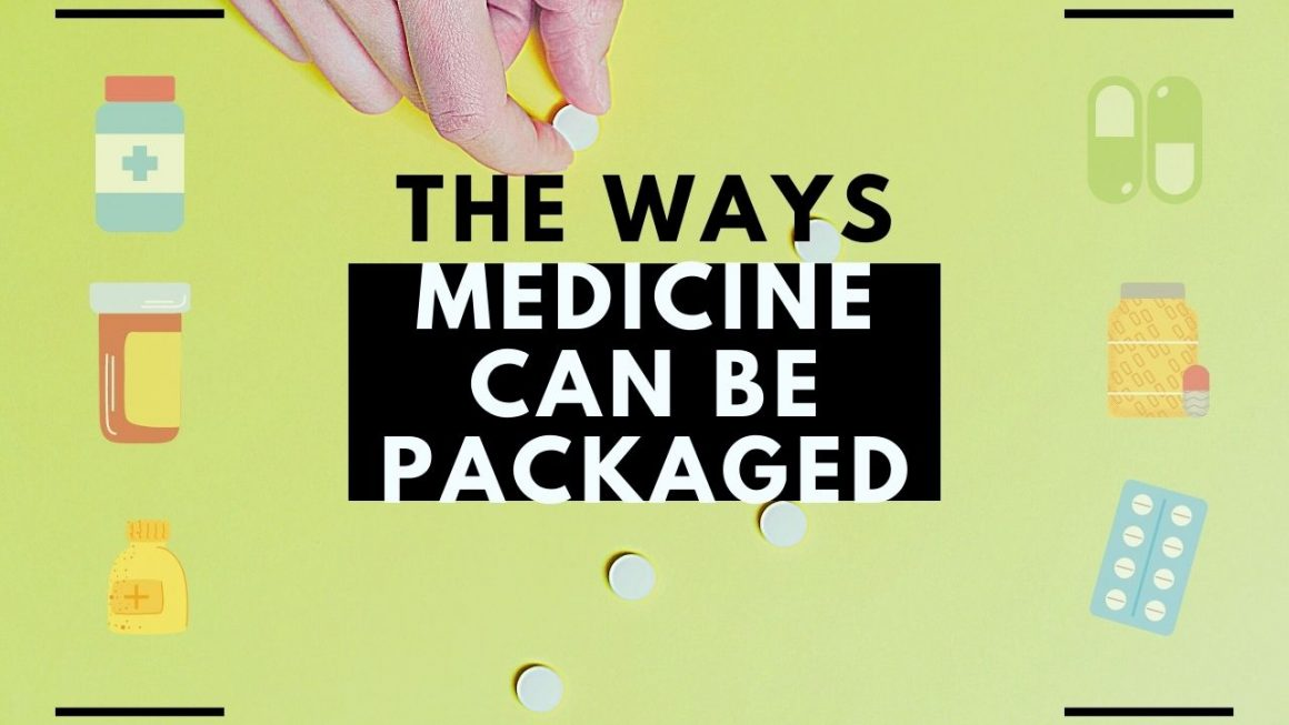 The Ways Medicine Can Be Packaged