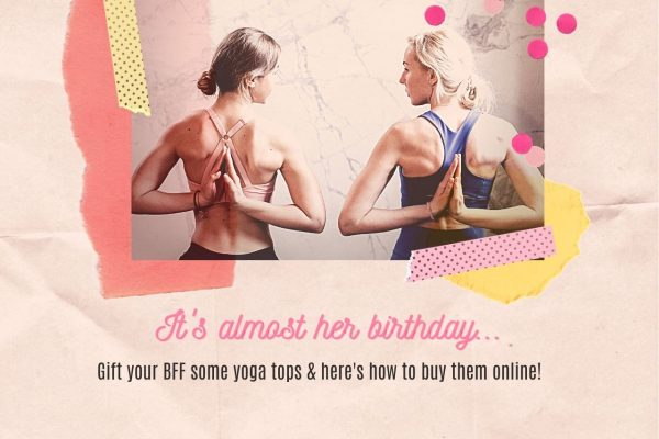 Getting Your Friend Cute Yoga Tops For Her Birthday