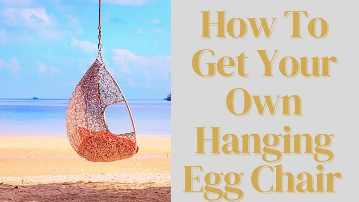 How To Get Your Own Hanging Egg Chair