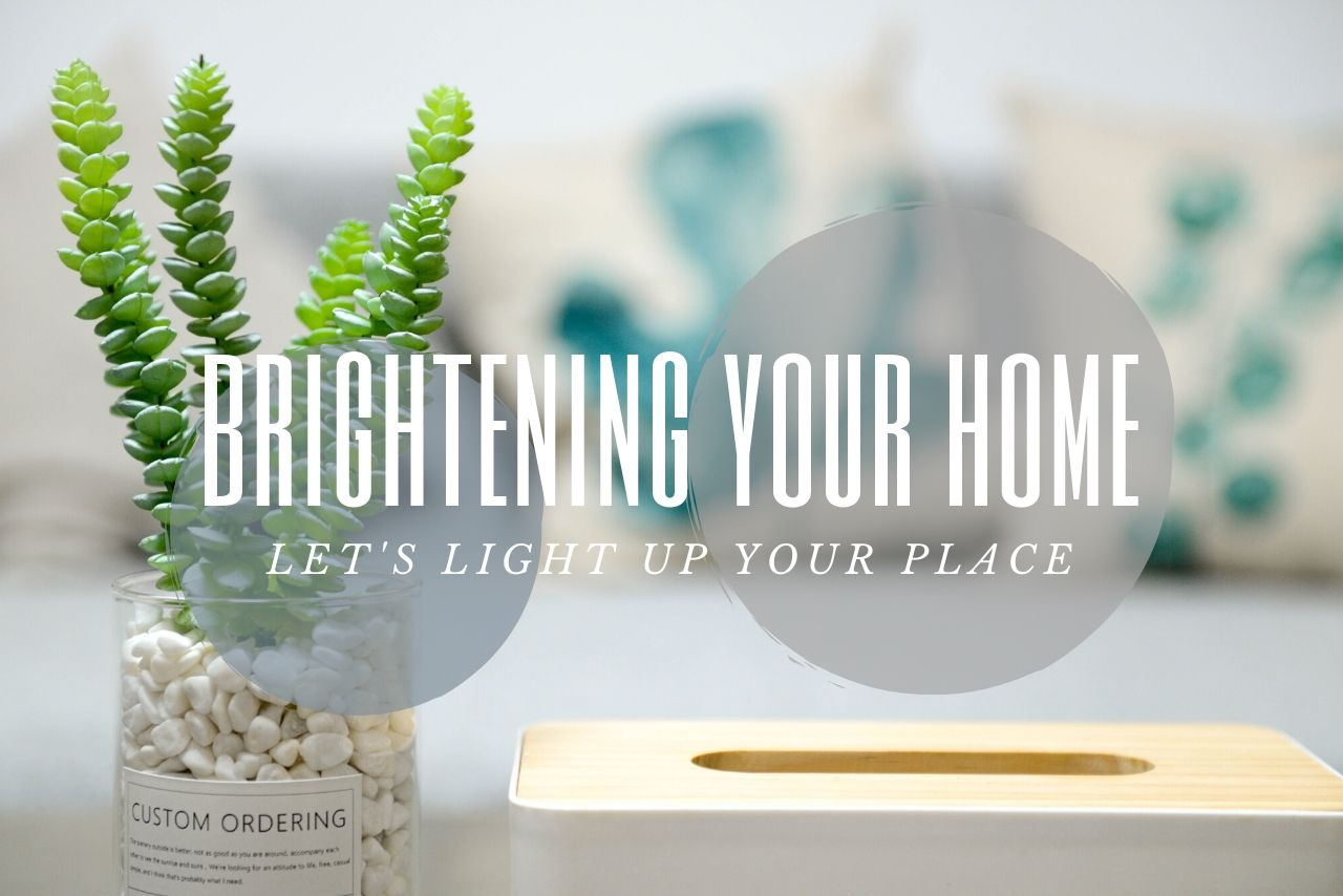 Tips On How To Brighten Up Your Home