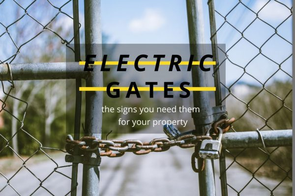 5 Signs It Is Time To Install Electric Gates On Your Property