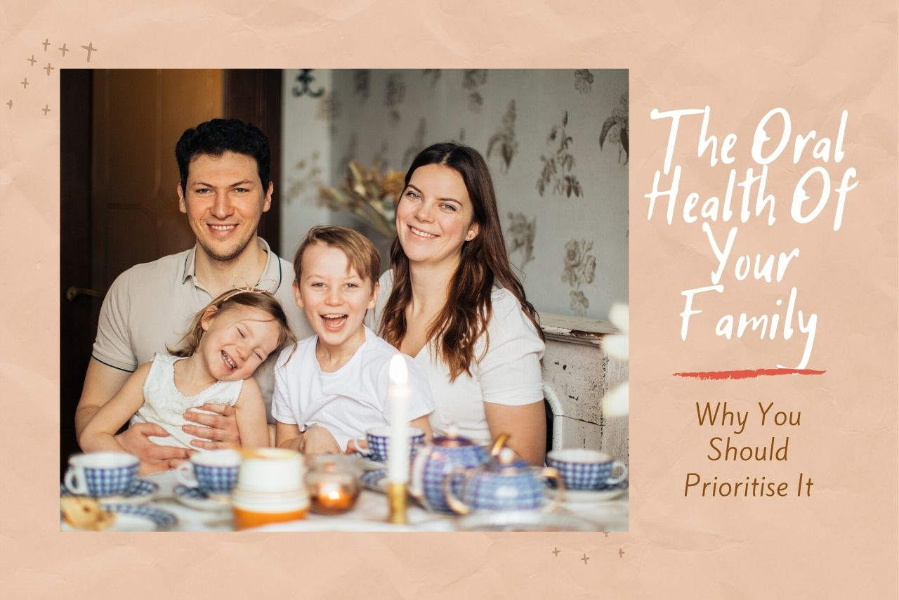 The Oral Health Of Your Family