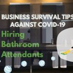 Business Survival Tips Against COVID-19 Hiring Bathroom Attendants
