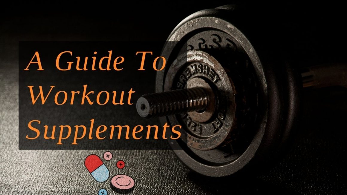 A Guide To Workout Supplements