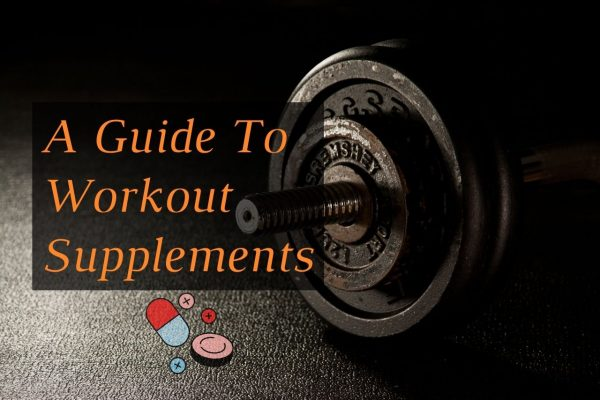 Workout Supplements: Important Things You Should Know
